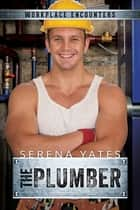 The Plumber ebook by Serena Yates