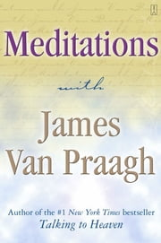 Meditations with James Van Praagh ebook by James Van Praagh