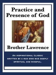 Practice and Presence of God ebook by Brother Lawrence