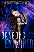The Dragons Entwined Boxed Set ebook by Keira Blackwood, Liza Street