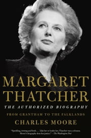Margaret Thatcher: From Grantham to the Falklands ebook by Charles Moore