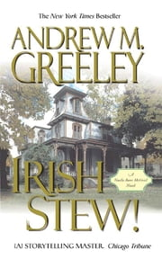 Irish Stew! - A Nuala Anne McGrail Novel ebook by Andrew M. Greeley