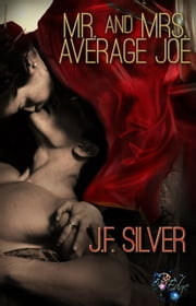 Mr and Mrs Average Joe ebook by JF Silver