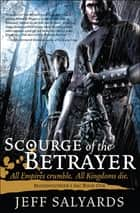 Scourge of the Betrayer eBook by Jeff Salyards