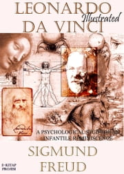 "Leonardo Da Vinci - ""A Psychological Study of an Infantile Reminiscence"" ebook by Sigmund Freud, A. A. Brill, Murat Ukray"