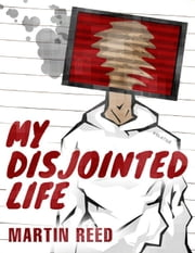 My Disjointed Life ebook by Martin Reed