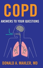 COPD - Answers to Your Questions ebook by Donald A. Mahler,MD