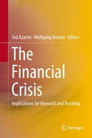 The Financial Crisis - Implications for Research and Teaching ebook by Ted Azarmi,Wolfgang Amann