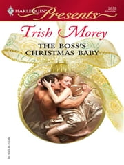 The Boss's Christmas Baby ebook by Trish Morey