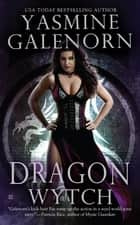 Dragon Wytch ebook by Yasmine Galenorn