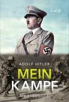 Mein Kampf - My Struggle ebook by Adolf Hitler, GP Editors
