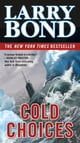 Cold Choices - A Jerry Mitchell Novel ebook by Larry Bond