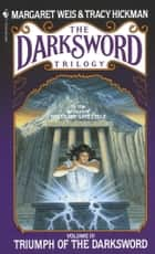 Triumph of the Darksword ebook by Margaret Weis,Tracy Hickman