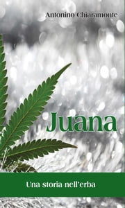 Juana, una storia nell'erba ebook by Kobo.Web.Store.Products.Fields.ContributorFieldViewModel