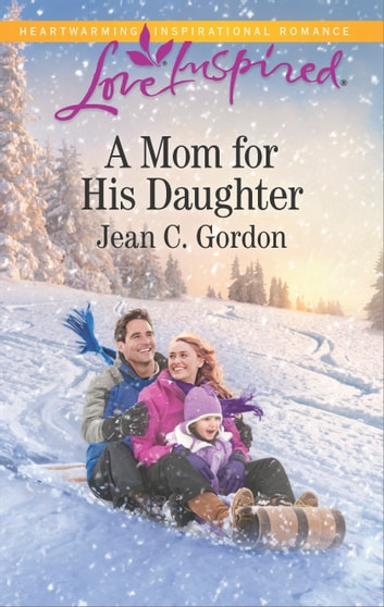 A Mom for His Daughter ebook by Jean C. Gordon