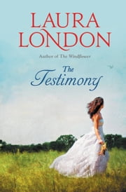 The Testimony ebook by Laura London