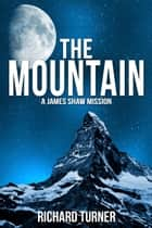 The Mountain ebook by Richard Turner