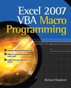 Excel 2007 VBA Macro Programming ebook by Richard Shepherd