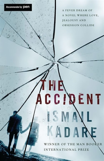 The Accident ebook by Ismail Kadare