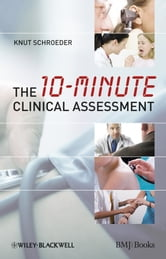 The 10-minute Clinical Assessment ebook by Knut Schroeder