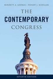 The Contemporary Congress ebook by Wendy J. Schiller, Professor, Brown University,...