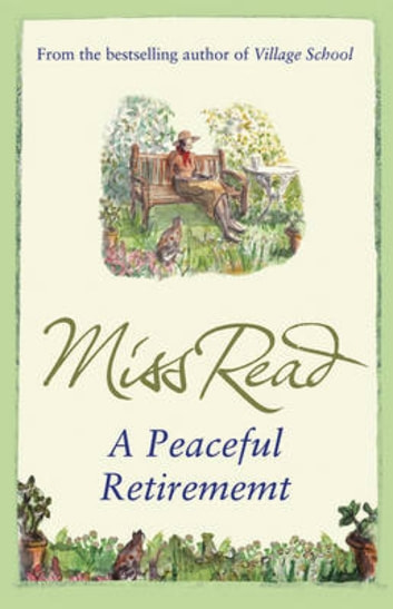 A Peaceful Retirement - The twelfth novel in the Fairacre series ebook by Miss Read