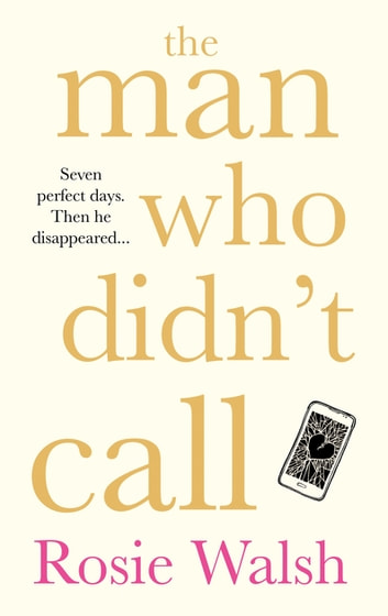 The Man Who Didn't Call - The Love Story of the Year – with a Fantastic Twist ebook by Rosie Walsh