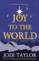 Joy to the World ebook by Jodi Taylor