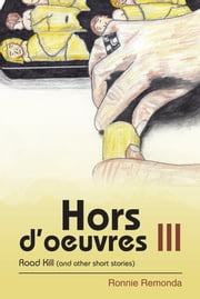 Hors d'oeuvres III - Road Kill (and other short stories) ebook by Ronnie Remonda