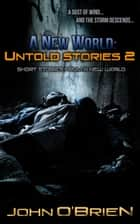 A New World: Untold Stories 2 ebook by John O'Brien
