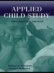 Applied Child Study - A Developmental Approach ebook by Anthony D. Pellegrini,David F. Bjorklund