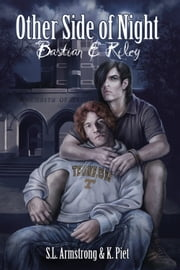 Other Side of Night: Bastian & Riley ebook by S.L. Armstrong,K. Piet
