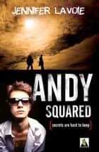 Andy Squared ebook by Jennifer Lavoie