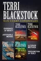 The Sun Coast Chronicles eBook by Terri Blackstock