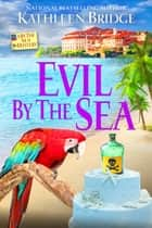 Evil by the Sea ebook by Kathleen Bridge