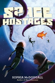 Space Hostages ebook by Sophia McDougall