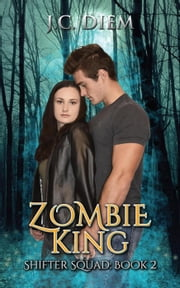 Zombie King - Shifter Squad, #2 ebook by J.C. Diem
