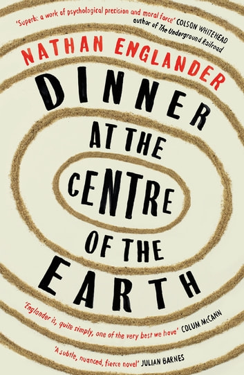 Dinner at the Centre of the Earth ebook by Nathan Englander