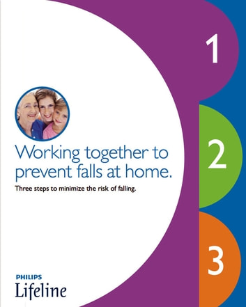 Working Together to Prevent Falls at Home ebook by Philips Lifeline