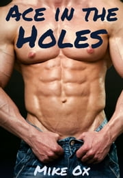 Ace in the Holes (Wild Cards #1) - First Time Gay College Erotica ebook by Mike Ox