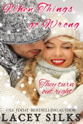 When Things Go Wrong - (prequel to Cheaters Anonymous) ebook by Lacey Silks