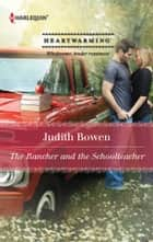 The Rancher and the Schoolteacher ebook by Judith Bowen