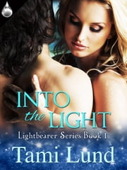 Into the Light ebook by Tami Lund