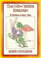 THE NEW-YEAR'S BARGAIN - A Children's Fantasy Story (Illustrated) ebook by