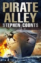 Pirate Alley ebook by Stephen Coonts