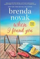 When I Found You - A Silver Springs Novel ebook by Brenda Novak