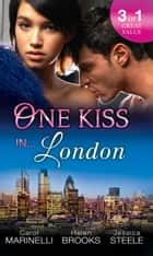One Kiss in... London: A Shameful Consequence / Ruthless Tycoon, Innocent Wife / Falling for her Convenient Husband (Mills & Boon M&B) 電子書 by Carol Marinelli, Helen Brooks, Jessica Steele