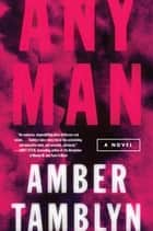 Any Man - A Novel ebook by Amber Tamblyn