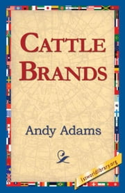 Cattle Brands ebook by Adams, Andy