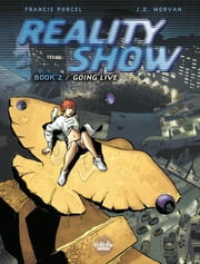 Reality Show - Tome 2 - Going Live ebook by Francis Porcel,Jean-David Morvan